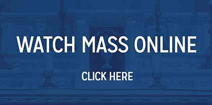 Watch our Masses online